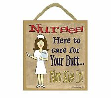 """Brunette Nurse Here To Care For Your Butt...Not Kiss it Nurse Sign Plaque 5""""x5"""""""