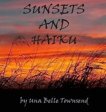 Sunsets and Haiku by Una Belle Townsend (2016, Hardcover)