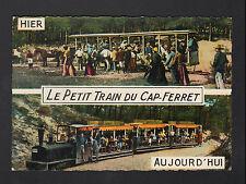 CAP-FERRET (33) PETIT TRAIN / HIER attelé & AUJOURD'HUI Locomotive en 1959