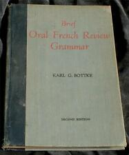 Brief Oral French Review Grammar, Karl G. Bottke, 2nd Edition, 1958, GOOD COND
