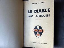 FELIX FAURE LE DIABLE DANS LA BROUSSE EDT 1934 JE SERS