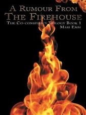 A Rumour from the Firehouse : The Co-Conspiracy Trilogy Book 1 by Mari Emm...