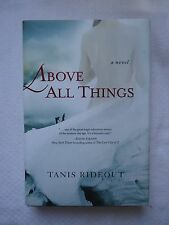 Above All Things by Tanis Rideout (2013, Hardcover) 1st/1st Printing