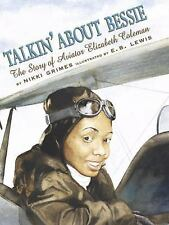Talkin' about Bessie : The Story of Aviator Elizabeth Coleman by Nikki Grimes...