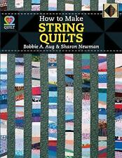 How to Make String Quilts by Sharon Newman and Bobbie A. Aug (2013,...