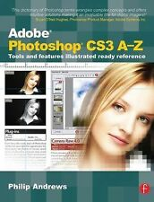 Adobe Photoshop CS3 A-Z: Tools and features illustrated ready reference, Andrews