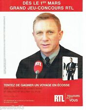 PUBLICITE ADVERTISING 116  2013  radio RTL & Daniel Craig James Bond jeu concour