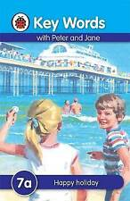 Ladybird Hardback Book - Key Words with Peter & Jane 7a - Happy Holiday  2016 Ed