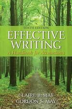 Effective Writing : A Handbook for Accountants by Claire B. May and Gordon S....