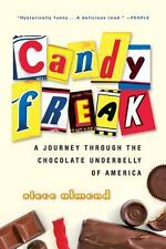Candyfreak : A Journey Through the Chocolate Underbelly of America by Steve Almo