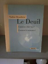 Le Deuil : Comment Y Faire Face ? Comment Le Surmonter - Nadine Beautheac