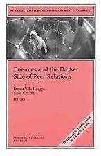 Enemies and the Darker Side of Peer Relations: New Directions for Child and Adol