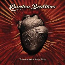 Burden Brothers - Buried in Your Black Heart (CD, Nov-2003, Kirtland/Trauma