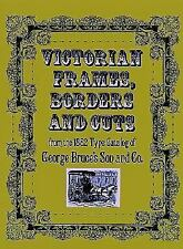 Victorian Frames, Borders and Cuts: From the 1882 Type Catalog of George Bruce's