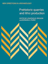 Prehistoric Quarries and Lithic Production (New Directions in Archaeology), Eric