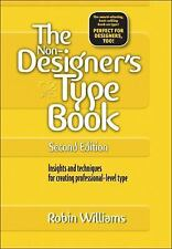 The Non-Designer's Type Book : Insights and Techniques for Creating...