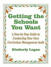 Curriculum Evaluation Ser.: Getting the Schools You Want : A Step-by-Step...