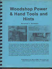 Woodshop Power & Hand Tools and Hints by N.L. Snowden