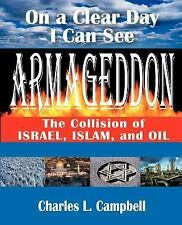 On a Clear Day I Can See Armageddon: The Collision of Israel, Islam, and Oil, Ch