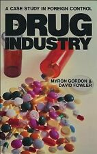 The Drug Industry: A Case Study in Foreign Control ([The Canadian Institute for