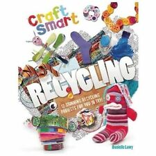 Craft Smart Ser.: Recycling : 12 Stunning Recycling Projects for You to Try!...