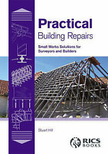 Practical Building Repairs: Small Works Solutions for Surveyors and Builders, Hi