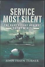 Service Most Silent: The Navy's Fight Against Enemy Mines John Frayn Turner NEW