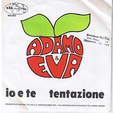 """ADAMO & EVA """"IO E TE/TENTAZIONE"""" 7"""""""