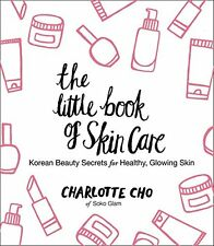 The Little Book of Skin Care: Korean Beauty Secrets for Healthy, Glowing Skin[Hc