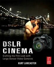 NEW - DSLR Cinema: Crafting the Film Look with Large Sensor Video Cameras