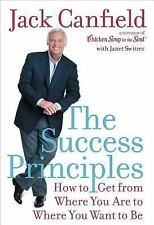 The Success Principles: How to Get From Where You Are to Where You Want to Be, J
