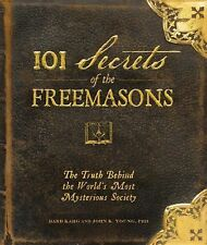 101 Secrets of the Freemasons : The Truth Behind the World's Most Mysterious...