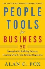 People Tools: People Tools for Business : 50 Strategies for Building Success,...