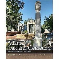 Atlanta's Oakland Cemetery : An Illustrated History and Guide by David Moore,...