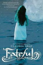Fateful by Claudia Gray (2011, Hardcover)