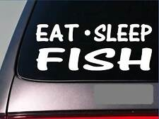 "Eat Sleep Fish Sticker *G881* 8"" vinyl bass boat fishing rod reel spinner bait"