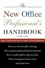 The New Office Professional's Handbook: How to Survive and Thrive in Today's Off