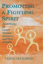 Promoting a Fighting Spirit: Psychotherapy for Cancer Patients, Survivors,...