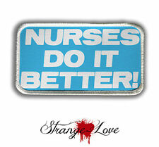 Nurses Do It Better Heat Seal Patch - Iron on Patch for jackets, shirts & hats