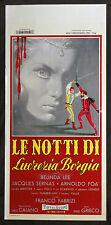 CINEMA-locandina LE NOTTI DI LUCREZIA BORGIA belinda lee, f. fabrizi, S. GRIECO