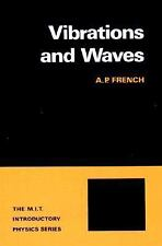 The M. I. T. Introductory Physics: Vibrations and Waves 0 by A. P. French...