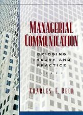 Managerial Communication: Bridging Theory and Practice