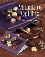 Miniature Quilling (Quilling series) by Crane, Diane Boden