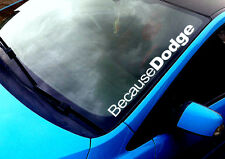 Because Dodge ANY COLOUR Windscreen Sticker US Muscle V8 SRT Ram Car Vinyl Decal