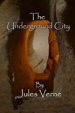 The Underground City by Jules Verne (2014, Paperback)