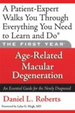 The First Year: Age-Related Macular Degeneration: An Essential Guide for the New