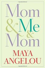 Mom and Me and Mom by Maya Angelou (Hardcover)