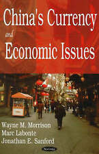 China's Currency and Economic Issues, Sanford, Jonathan E., Labonte, Marc, Morri