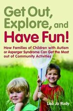 Get Out, Explore, and Have Fun!: How Families of Children With Autism or Asperge
