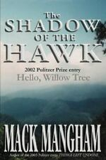 The Shadow of the Hawk: Hello, Willow Tree by Mangham, Mack